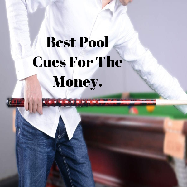 Best Pool Cues For The Money (Updated Guide in 2019)